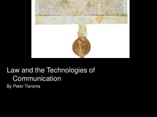 Law and the Technologies of Communication By Peter Tiersma