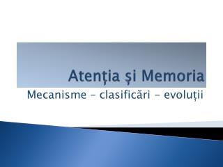 Aten ?ia ?i Memoria