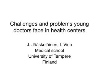 Challenges and problems young doctors face in health centers