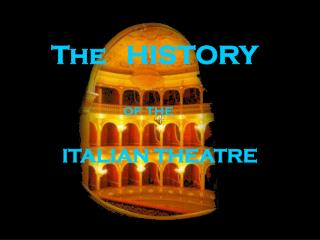 ITALIAN THEATRE