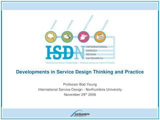 Professor Bob Young  International Service Design - Northumbria University November 29 th  2006