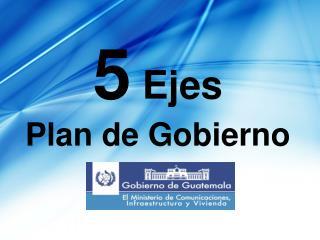 5  Ejes Plan de Gobierno