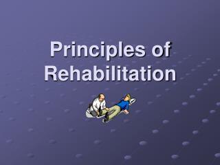 Principles of Rehabilitation