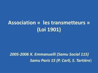 Association « les transmetteurs» (Loi 1901)
