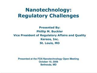 Nanotechnology: Regulatory Challenges