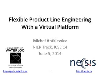 Flexible Product Line Engineering With a Virtual Platform