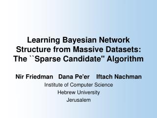 Learning Bayesian Network Structure from Massive Datasets: The ``Sparse Candidate'' Algorithm