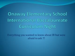 Onaway Elementary School International Baccalaureate Curriculum Night