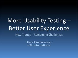 More Usability Testing � Better User Experience