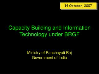 Capacity Building and Information Technology under BRGF