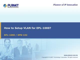 How to Setup VLAN for EPL-1000?