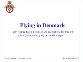 Flying in Denmark