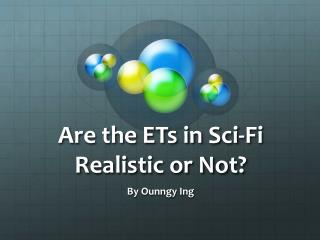 Are the ETs in Sci-Fi Realistic or Not?
