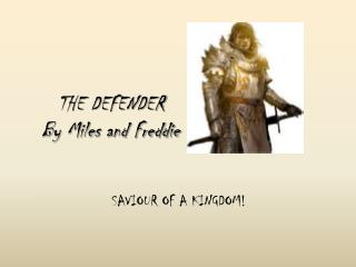 THE DEFENDER  By Miles and Freddie