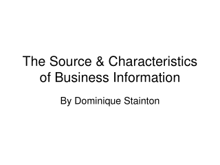 The Source  Characteristics of Business Information