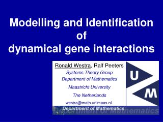 Modelling and Identification  of  dynamical gene interactions