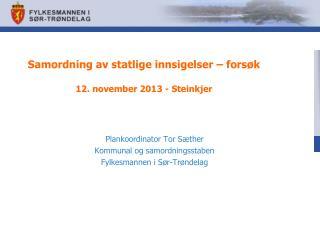 Samordning av statlige innsigelser – forsøk 12. november 2013 - Steinkjer