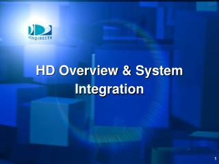 HD Overview & System Integration