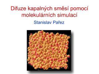Difuze kapalných směsí pomocí molekulárních simulací