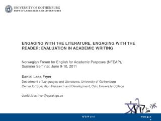 ENGAGING WITH THE LITERATURE, ENGAGING WITH THE READER: EVALUATION IN ACADEMIC WRITING