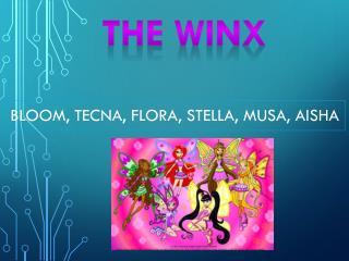 Bloom,  Tecna , Flora, Stella, Musa,  Aisha