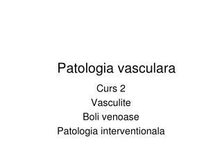 Patologia vasculara