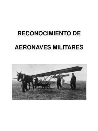 RECONOCIMIENTO DE AERONAVES MILITARES