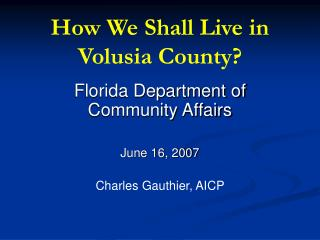 How We Shall Live in Volusia County?