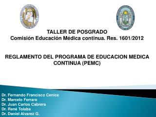 TALLER DE POSGRADO Comisión Educación Médica continua. Res. 1601/2012
