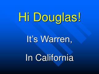 Hi Douglas!