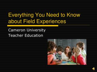 Everything You Need to Know about Field Experiences