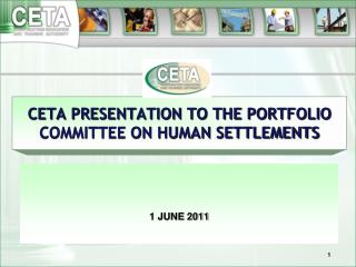 CETA PRESENTATION TO THE PORTFOLIO COMMITTEE ON HUMAN SETTLEMENTS