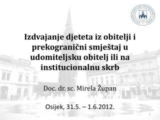 Osijek, 31.5. � 1.6.2012.