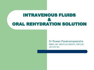 INTRAVENOUS FLUIDS  &  ORAL REHYDRATION SOLUTION