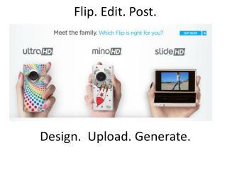 Flip. Edit. Post.