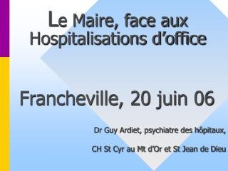 L e Maire, face aux Hospitalisations d'office