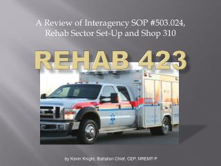 A Review of Interagency SOP #503.024, Rehab Sector Set-Up and Shop 310