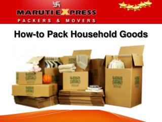How-to Pack Household Goods