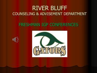 RIVER BLUFF COUNSELING & ADVISEMENT  DEPARTMENT