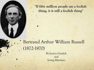 Bertrand Arthur William Russell (1872-1970)