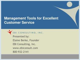 Presented by: Elaine Berke, Founder  EBI Consulting, Inc. ebiconsult 800-932-2141