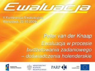 V Konferencja Ewaluacyjna Warszawa, 23.10.2009