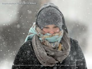 Deep freeze (Polar Vortex) in the U.S. Midwest