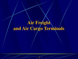 Air Freight  and Air Cargo Terminals