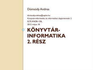 Könyvtár-informatika 2 . rész