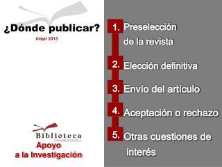 Preselección  de la revista Elección definitiva Envío del artículo Aceptación o rechazo