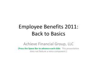 Employee Benefits 2011:  Back to Basics