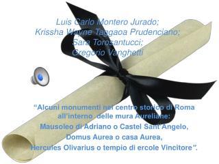 """""""Alcuni monumenti nel centro storico di Roma all'interno  delle mura Aureliane:"""