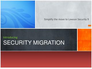 I ntroducing SECURITY MIGRATION