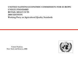UNITED NATIONS ECONOMIC COMMISSION FOR EUROPE UNECE STANDARD RETAIL MEAT CUTS 2008 EDITION